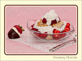 What pairs well with Strawberry shortcake?  Chocolate covered strawberries, of course!